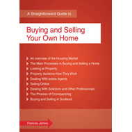 A Straightforward Guide to Buying and Selling Your Own Home (BOK)
