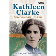 Kathleen Clarke: Revolutionary Woman (BOK)