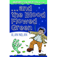 And the Blood Flowed Green (BOK)