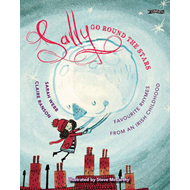 Sally Go Round the Stars: Favourite Rhymes from an Irish Childhood (BOK)