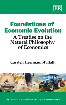 Foundations of Economic Evolution: A Treatise on the Natural Philosophy of Economics (BOK)