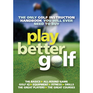 Play Better Golf: The Only Golf Instruction Manual You Will Ever Need to Buy (BOK)