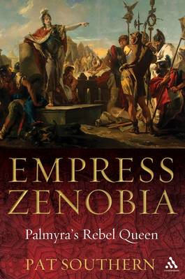 Empress Zenobia: Palmyra's Rebel Queen (BOK)