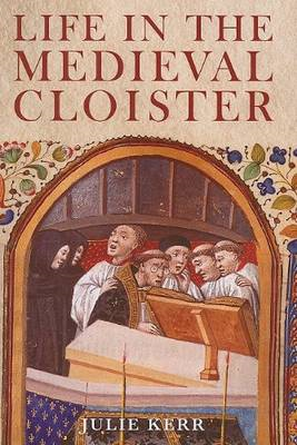 Life in the Medieval Cloister (BOK)