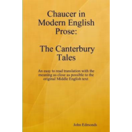 Chaucer in Modern English Prose The Canterbury Tales (BOK)