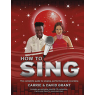 How to Sing: The Complete Guide to Singing, Performing and Recording (BOK)