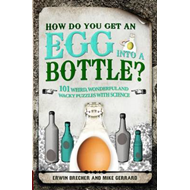 How Do You Get an Egg into a Bottle and Other Puzzles (BOK)