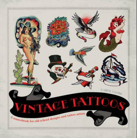 Vintage Tattoos: A Sourcebook for Old-School Designs and Tat (BOK)