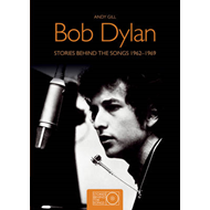 Bob Dylan: Stories Behind the Songs 1962-1969 (BOK)