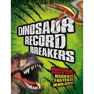 Dinosaur Record Breakers: Awesome Dinosaur Facts, Statistics and Records (BOK)