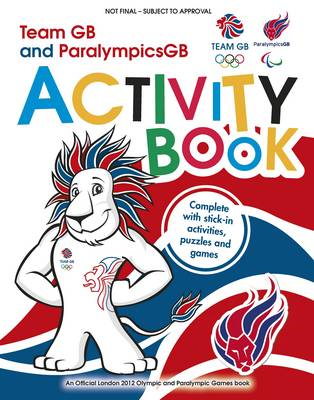 Team GB & Paralympic GB London 2012 Activity Book: Sticker Activity Book (BOK)