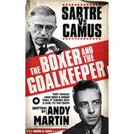 The Boxer & The Goal Keeper: Sartre versus Camus (BOK)