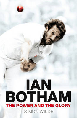 Ian Botham: The Power and the Glory (BOK)