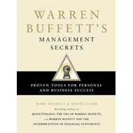Warren Buffett's Management Secrets: Proven Tools for Personal and Business Success (BOK)