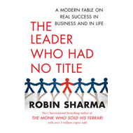 Produktbilde for The Leader Who Had No Title - A Modern Fable on Real Success in Business and in Life (BOK)