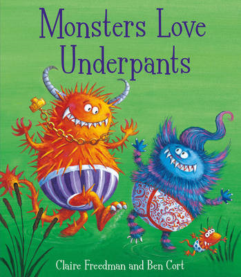 Monsters Love Underpants (BOK)