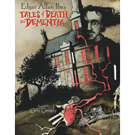 Edgar Allan Poe's Tales of Death and Dementia (BOK)
