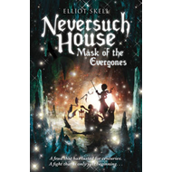 Neversuch House: Mask of the Evergones (BOK)