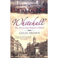 Whitehall: The Street That Shaped a Nation (BOK)