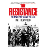 The Resistance: The French Fight Against the Nazis (BOK)