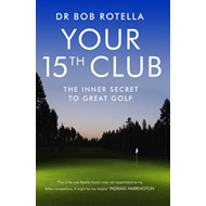 Your 15th Club: The Inner Secret to Great Golf (BOK)