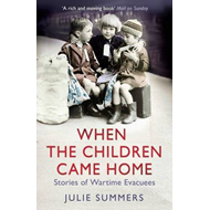 When the Children Came Home: Stories of Wartime Evacuees (BOK)