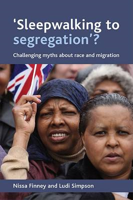 'Sleepwalking to Segregation'?: Challenging Myths About Race and Migration (BOK)