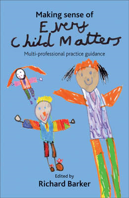 Making Sense of Every Child Matters: Multi-professional Practice Guidance (BOK)