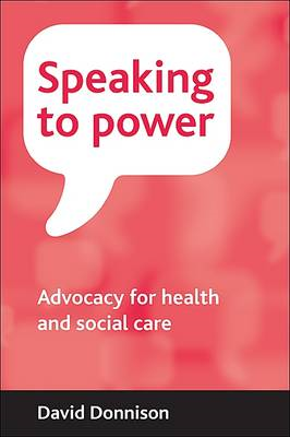 Speaking to Power: Advocacy for Health and Social Care (BOK)