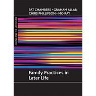 Family Practices in Later Life (BOK)