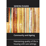 Community and Ageing: Maintaining Quality of Life in Housing with Care Settings (BOK)