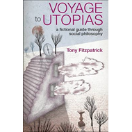 Voyage to Utopias: A Fictional Guide Through Social Philosophy (BOK)