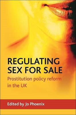 Regulating Sex for Sale: Prostitution Policy Reform in the UK (BOK)
