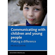 Communicating with Children and Young People: Making a Difference (BOK)