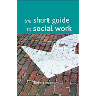 The Short Guide to Social Work (BOK)