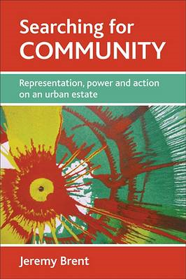 Searching for Community: Representation, Power and Action on an Urban Estate (BOK)