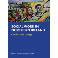 Social Work in Northern Ireland: Conflict and Change (BOK)