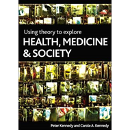 Using Theory to Explore Health, Medicine and Society (BOK)