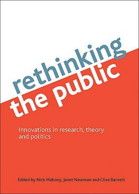 Rethinking the Public: Innovations in Research, Theory and Politics (BOK)