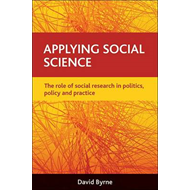Applying Social Science: The Role of Social Research in Politics, Policy and Practice (BOK)