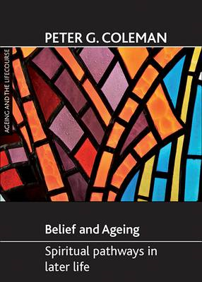 Belief and Ageing: Spiritual Pathways in Later Life (BOK)