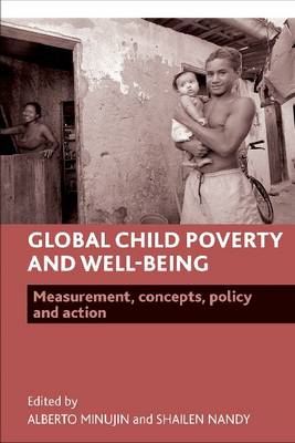 Global Child Poverty and Well-Being: Measurement, Concepts, Policy and Action (BOK)