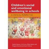 Children's Social and Emotional Wellbeing in Schools: A Critical Perspective (BOK)