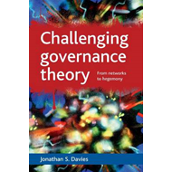 Challenging Governance Theory: From Networks to Hegemony (BOK)