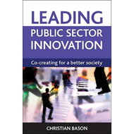 Leading Public Sector Innovation: Co-Creating for a Better Society (BOK)