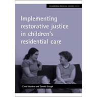 Implementing Restorative Justice in Children's Residential Care (BOK)