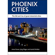 Phoenix Cities: The Fall and Rise of Great Industrial Cities (BOK)