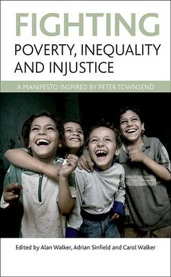 Fighting Poverty, Inequality and Injustice: A Manifesto Inspired by Peter Townsend (BOK)