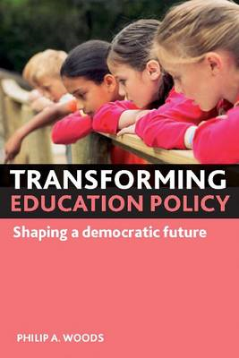 Transforming Education Policy: Shaping a Democratic Future (BOK)