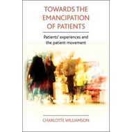 Towards the Emancipation of Patients: Patients' Experiences and the Patient Movement (BOK)